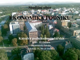 Studijní obor  EKONOMIKA PODNIKU