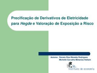 Precificação de Derivativos de Eletricidade para  Hegde  e Valoração de Exposição a Risco