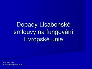 Dopady Lisabonsk� smlouvy na fungov�n� Evropsk� unie