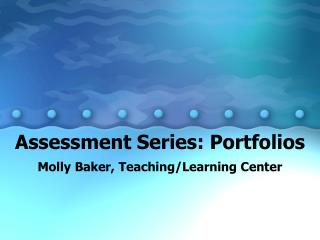 Assessment Series: Portfolios