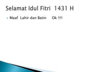 Selamat Idul Fitri   1431 H