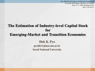 The Estimation of Industry-level Capital Stock  for  Emerging-Market and Transition Economies
