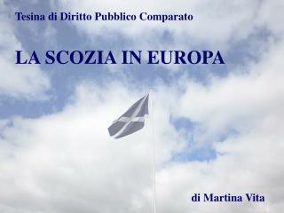 Tesina di Diritto Pubblico Comparato LA SCOZIA IN EUROPA