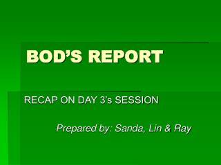 BOD'S REPORT