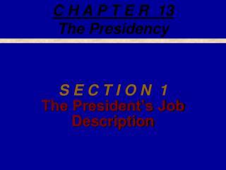 S E C T I O N  1 The President's Job Description