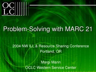Problem-Solving with MARC 21