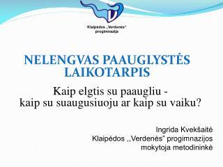 NELENGVAS PAAUGLYSTĖS LAIKOTARPIS