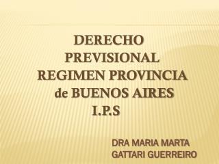 DERECHO                 PREVISIONAL         REGIMEN PROVINCIA              de BUENOS AIRES