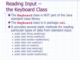 Reading Input -- the Keyboard Class