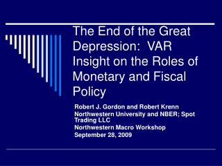 The End of the Great Depression:  VAR Insight on the Roles of Monetary and Fiscal Policy