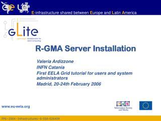 R-GMA Server Installation