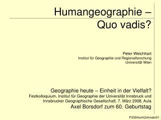 Humangeographie    Quo vadis