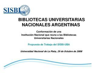 BIBLIOTECAS UNIVERSITARIAS NACIONALES ARGENTINAS