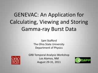 GENEVAC: An Application for Calculating, Viewing and Storing  Gamma-ray Burst  Data