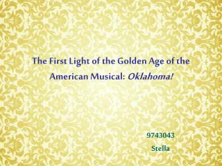 The First Light of the Golden Age of the American Musical:  Oklahoma!