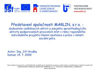 Autor: Ing. Jiří Hruška  Datum: 14. 7. 2009