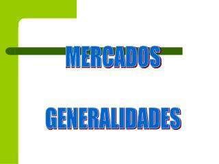 MERCADOS GENERALIDADES
