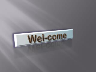 Wel -come