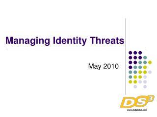 Managing Identity Threats