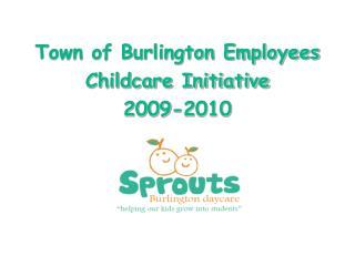 Town of Burlington Employees Childcare Initiative 2009-2010