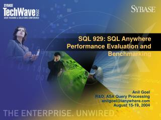 SQL 929: SQL Anywhere Performance Evaluation and Benchmarking