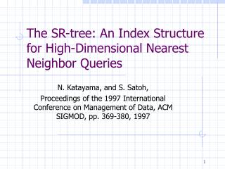The SR-tree: An Index Structure for High-Dimensional Nearest Neighbor Queries