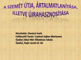 Készítette: Daróczi Ivett Felkészítő Tanár: Csehné Sajtos Marianna
