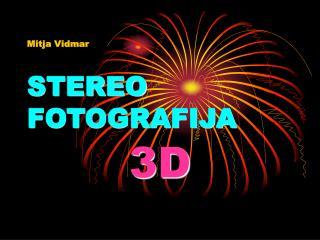 Mitja Vidmar STEREO FOTOGRAFIJA