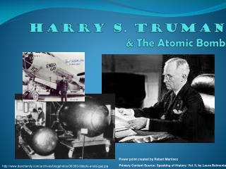 Harry S. Truman & The Atomic Bomb