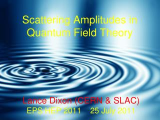Scattering Amplitudes in Quantum Field Theory