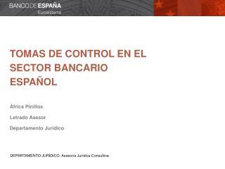 Tomas de control en el sector bancario español