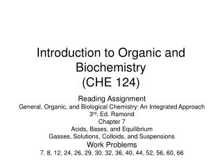 Introduction to Organic and Biochemistry (CHE 124)