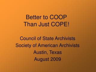 Better to COOP Than Just COPE!