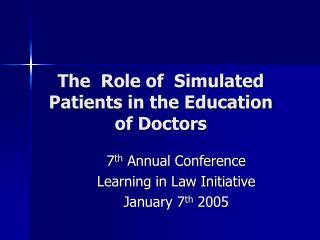 The  Role of  Simulated Patients in the Education of Doctors