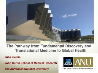 The Pathway from Fundamental Discovery and Translational Medicine to Global Health 	Julio Licinio