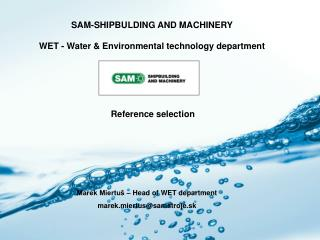 SAM-SHIPBULDING AND MACHINERY  WET -  Water  & Environmental technology  department