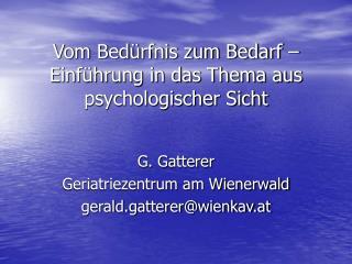 Vom Bedürfnis zum Bedarf –  Einführung in das Thema aus psychologischer Sicht