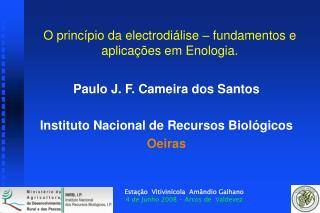 O princípio da electrodiálise – fundamentos e aplicações em Enologia.