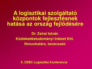 A logisztikai szolgáltató központok fejlesztésnek hatása az ország fejlődésére