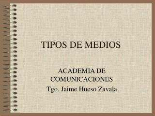 TIPOS DE MEDIOS