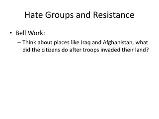 Hate Groups and Resistance