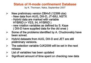 Status of H-mode confinement Database by K. Thomsen, Naka, September 2007