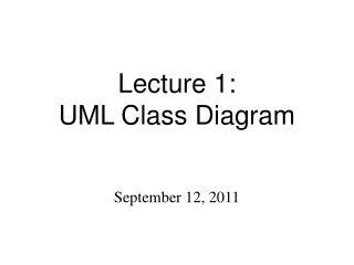 Lecture 1: UML Class Diagram