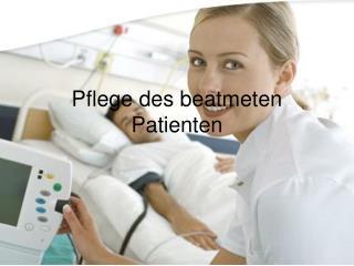 Pflege des beatmeten Patienten