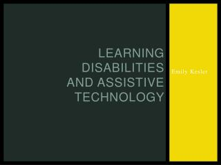 Learning Disabilities and Assistive  technology