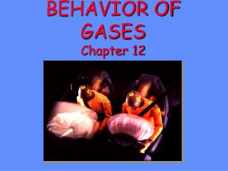 BEHAVIOR OF GASES Chapter 12