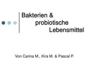 Bakterien  probiotische    Lebensmittel