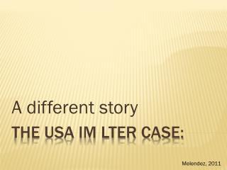 The USA IM LTER Case: