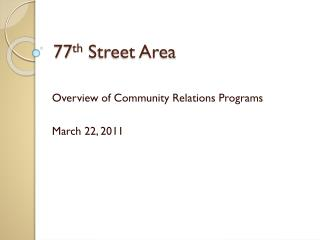 77 th  Street Area