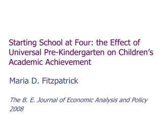 Maria D. Fitzpatrick The B. E. Journal of Economic Analysis and Policy 2008
